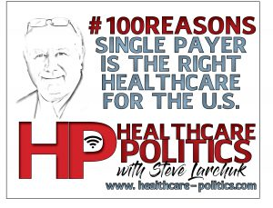 Ep1: 100 Reasons Medicare 4 All Works 4 All Americans